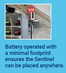 Battery operated with a minimal footprint ensures the Sentinel can be placed anywhere